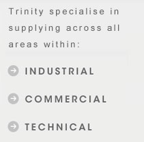 Trinity specialise in supplying across all areas within